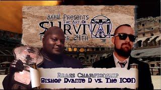 Brass Championship: Bishop Dvante D vs. The ICON  (Art Of Survival)