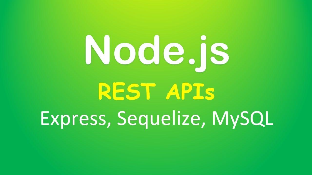 Node.js Express, Sequelize & MySQL: Rest APIs example
