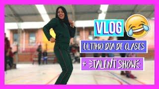 vlog último día de clases talent show♡ valelulyrod
