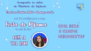 2021-04-25 - Ministério da Infância - Festa do Pijama na Casa da Alice - Aula 6