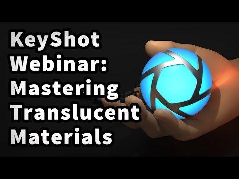 KeyShot Webinar 42: Mastering Translucent Materials