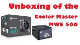 Cooler Master MWE 500 Watt 80 Plus Power Supply Unboxing