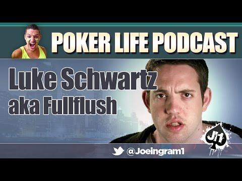 Guest Luke Schwartz aka Fullflush : Poker Life Podcast