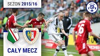 Legia Warszawa - Piast Gliwice [2. połowa] sezon 201516 kolejka 35