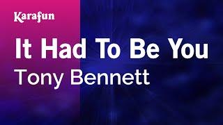 Karaoke It Had To Be You - Tony Bennett *