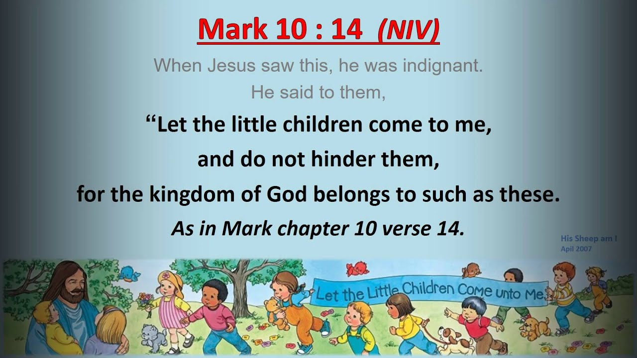 Mark 10 : 14 - Let the little children come to me - w ...