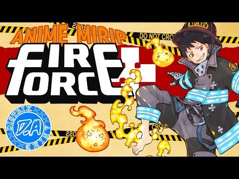 Suka Enen No Shouboutai ( Fire Force )? Inilah 8 Anime Yang Mirip Enen No Shouboutai!