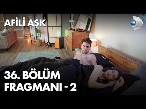 Afili Aşk 36. Bölüm Fragmanı - 2