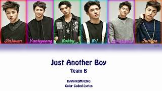Team B  Ikon  - Just Another Boy  Color Coded Lyrics   Han/rom/eng
