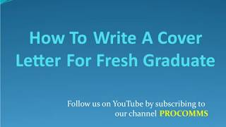 How To Write A Cover Letter For Fresh Graduate Cover Letter For Fresh Graduate Without Experience Youtube