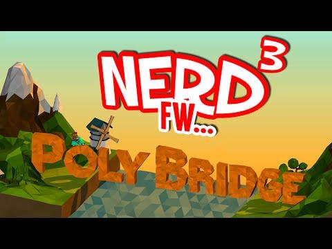 Nerd³ FW - Poly Bridge