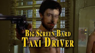 Big Screen Bard - Taxi Driver