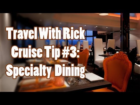 Travel With Rick Cruise Tip #3: Choose Specialty Dining