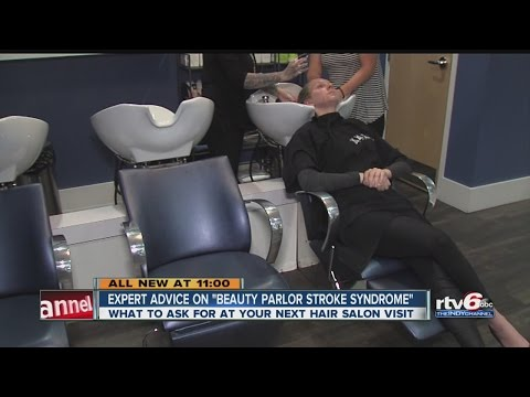Expert advice on 'beauty parlor stroke syndrome'