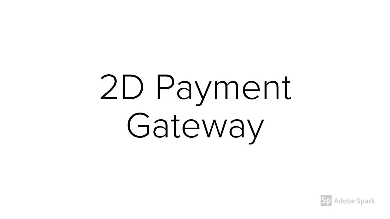 2D Payment Gateway   2D Payment Gateway Consultant   2D Payment Gateway  Provider