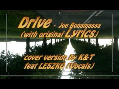 DRIVE - Joe Bonamassa, cover version with original lyrics by K&T feat LESZKO (vocals)