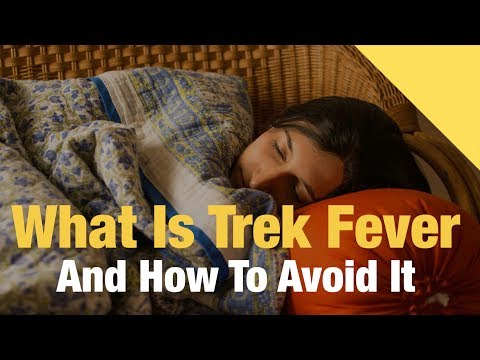 What Is Trek Fever And Why Do You Get It? - Indiahikes