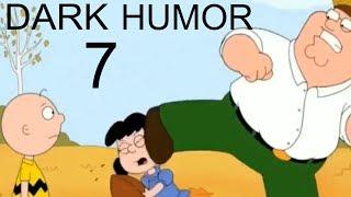 Family Guy - BEST DARK HUMOR COMPILATION 7