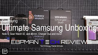 Ultimate Unboxing Samsung Galaxy Note 9, Samsung Galaxy Watch 42 & 46 MM, Duo Charger & More
