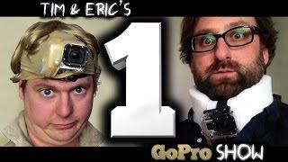 Tim & Eric's Go Pro Show: Episode 1 of 6 thumbnail