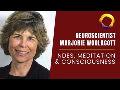 Marjorie Woollacott - NDEs: Windows into the Nature & Origin of Consciousness