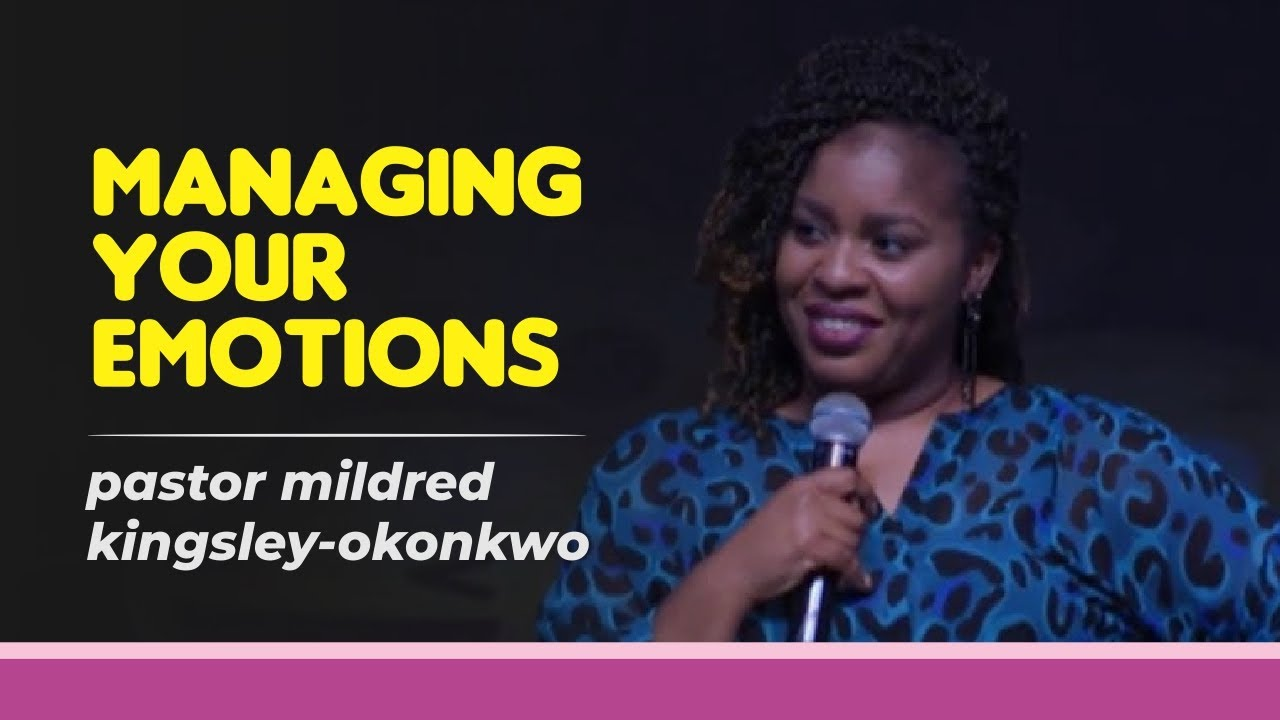 Download MANAGING YOUR EMOTIONS | E Motions | Pastor mildred kingsley-okonkwo
