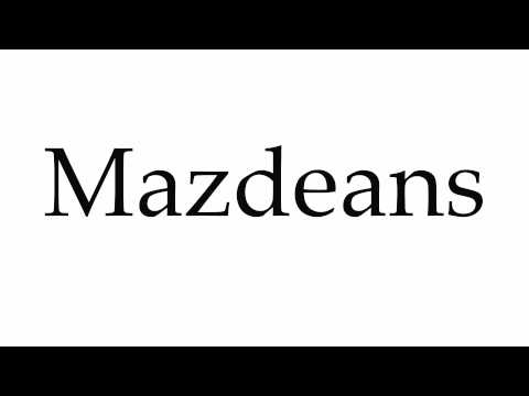 How to Pronounce Mazdeans