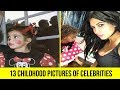 13 Childhood Pictures of Celebrities