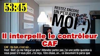 Contrôle CAF en caméra cachée : il interpelle le contrôleur à la fin !