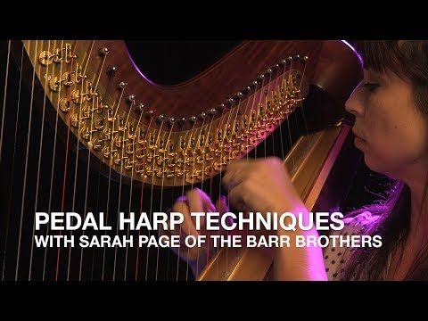 Pedal Harp Techniques with Sarah Page of The Barr Brothers