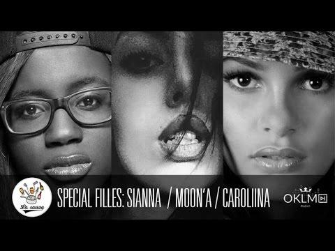 Youtube: #LaSauce Spéciale Filles – Invitées: SIANNA, MOON'A & CAROLIINA sur OKLM Radio 03/06/16 (Vidéocast)