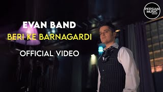 Evan Band - Beri Ke Barnagardi - Official Video ( ایوان بند - بری که برنگردی - ویدیو )