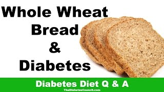 Whole Wheat Bread Good Diabetes