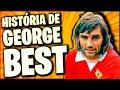 """A EMOCIONANTE história de GEORGE BEST - """"Se eu quisesse, seria melhor que …"""