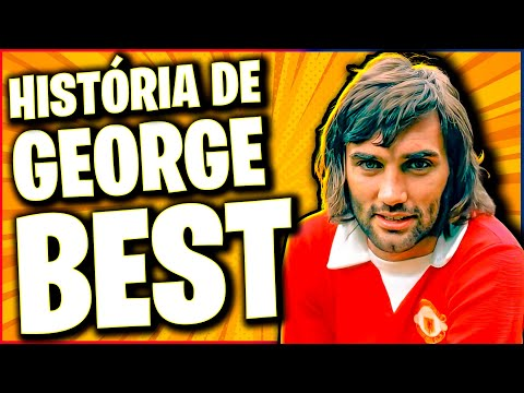 A EMOCIONANTE história de GEORGE BEST -
