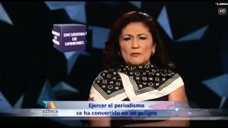 Encuentro de Opiniones: Periodismo en Peligro  - Tv Azteca