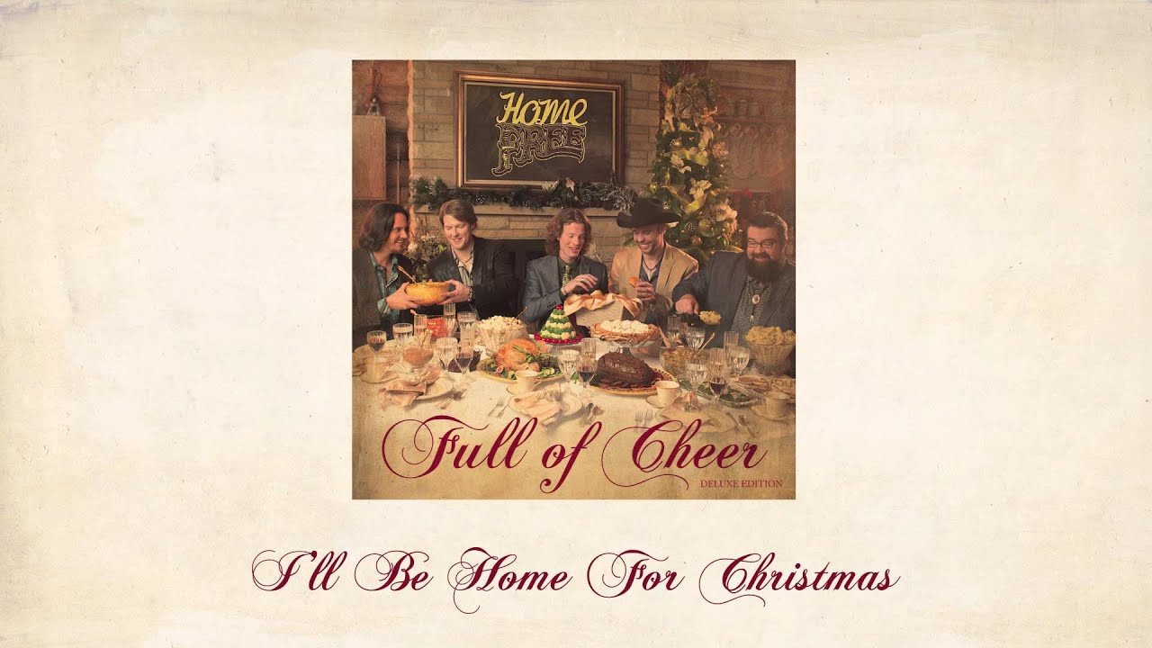 I'll Be Home For Christmas - Home Free - YouTube