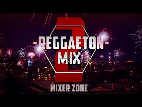 Reggaeton Mix #2 // LO MEJOR Y MAS ESCUCHADO // Mixer Zone