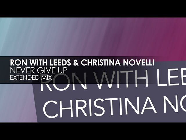 Ron with Leeds & Christina Novelli - Never Give Up [Teaser]