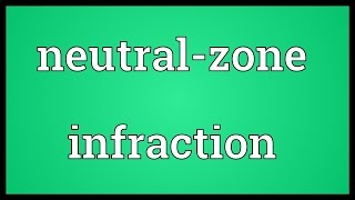 Neutral-zone infraction Meaning