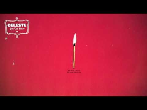 Celeste - Stop This Flame mp3 baixar
