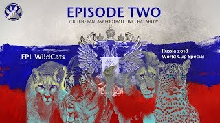 FPL WILDCATS GO LIVE! FIFA WORLD CUP FANTASY FOOTBALL CHAT SHOW | E02