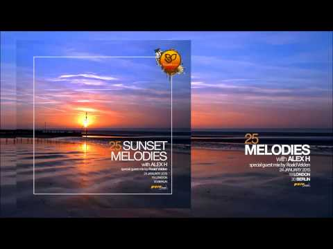 Sunset Melodies With Alex H 025 Guest Mix Roald Velden 24 January 2015