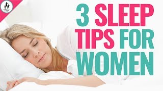 Sleep Tips For Women [3 Things You Need To Know About Sleep]
