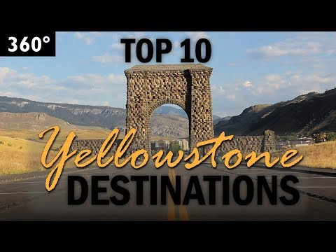 Top 10 Yellowstone destinations in 360