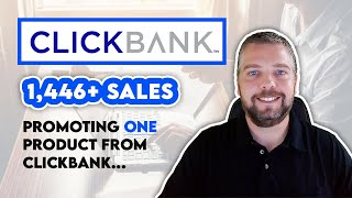 1,446 Clickbank Sales Promoting 1 Product | Clickbank Affiliate Marketing For Beginners