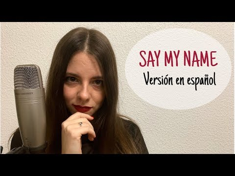 Say my name (David Guetta \u0026 Bebe Rexha) Cover en español - Lena Vargas