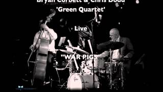 Bryan Corbett & Chris Dodd - Green Quartet -