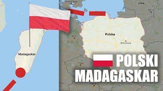 Co gdyby MADAGASKAR był POLSKI?