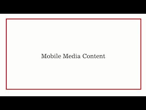 Mobile Media Content